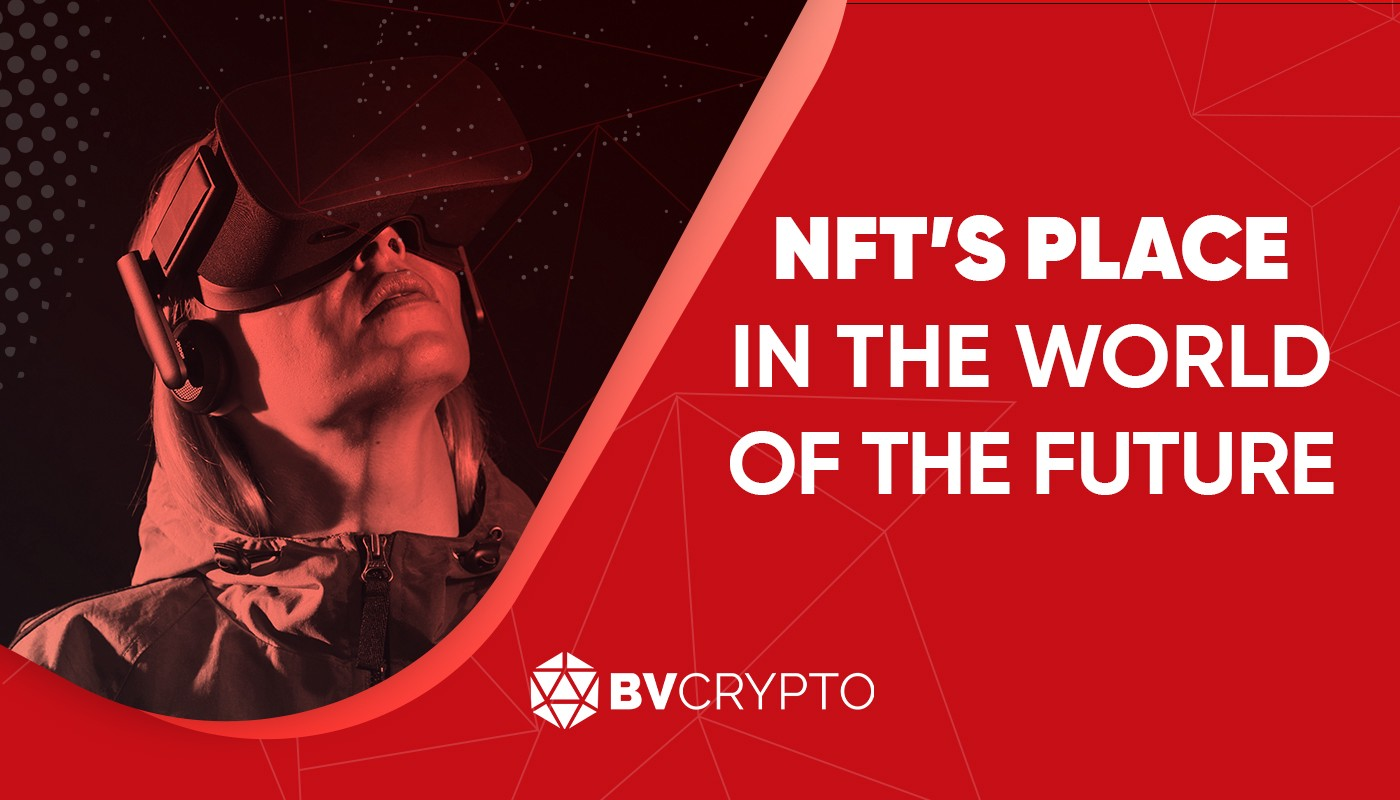 NFT's Place In The World Of The Future