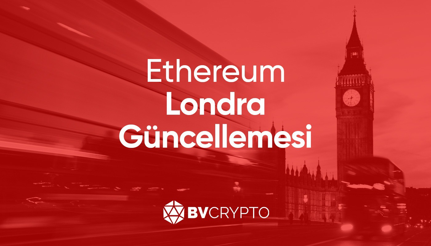 Ethereum Londra Güncellemesi
