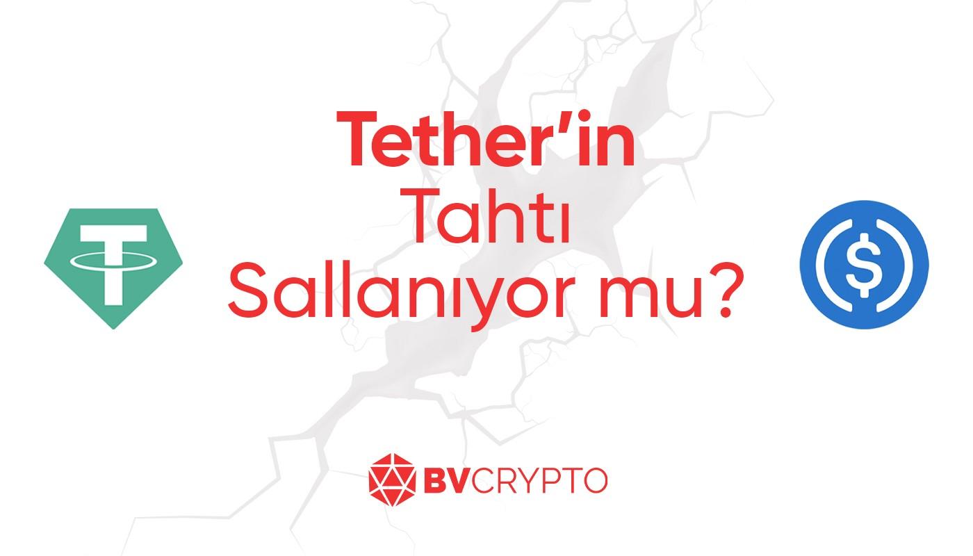 Tether'in Tahtı Sallanıyor Mu?